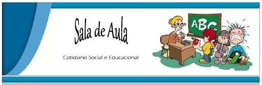 Sala de Aula - Cotidiano Social e Educacional