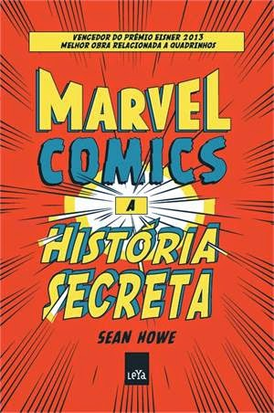 marvel comics, história secreta, histórias em quadrinhos, super-heróis, Stan Lee, Jack Kirby, Martin Goodman, Vingadores, X-men, Homen-Aranha, Quarteto Fantástico