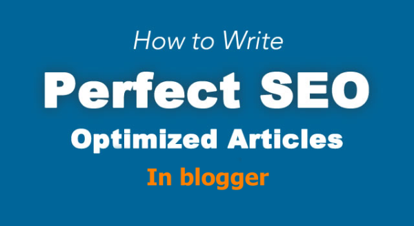 Write Perfect SEO Optimized Articles in Blogger