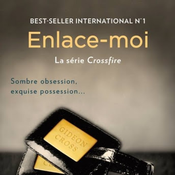 Crossfire, tome 3 : Enlace-moi de Sylvia Day