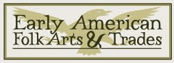 Early American Folk art and trades