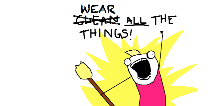 wear ALL the things!