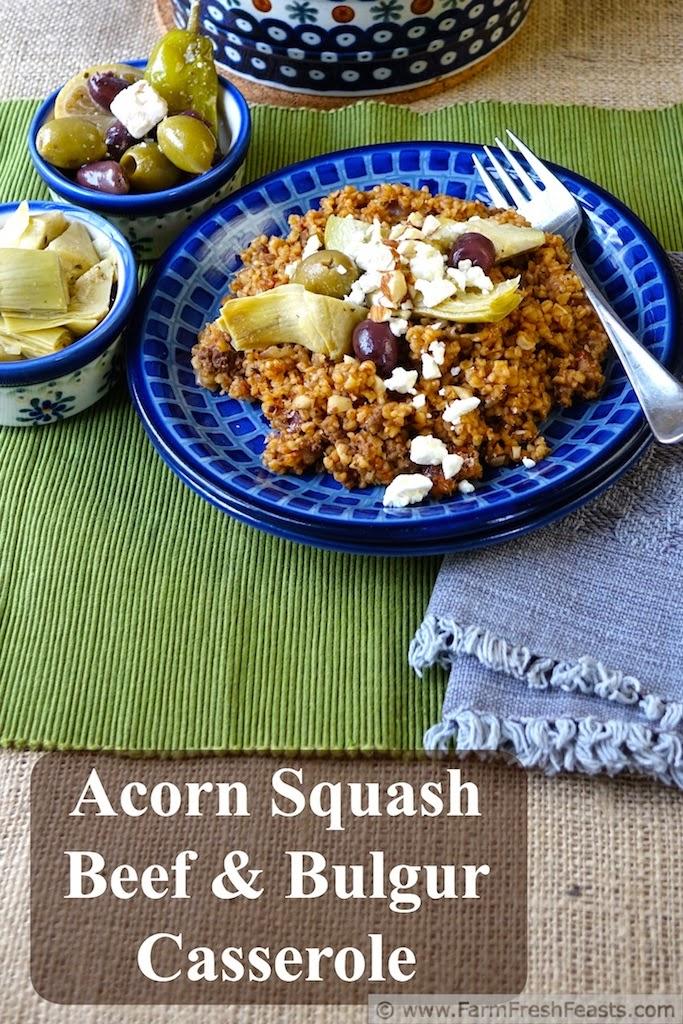 http://www.farmfreshfeasts.com/2014/10/acorn-squash-beef-and-bulgur-casserole.html