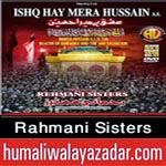 http://www.humaliwalayazadar.com/2014/10/rehmani-sisters-nohay-2015.html