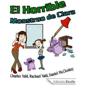 El horrible monstruo de Clara (Rachael Vald y Charles Vald)
