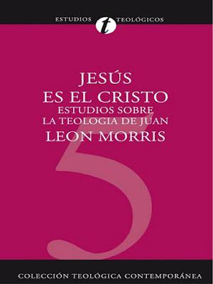 Leon Morris-Jesús Es El Cristo-