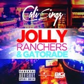 CaliSings: 'Jolly Ranchers & Gatorade'