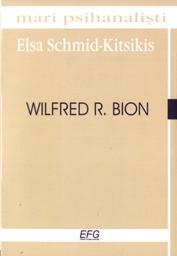 Elsa Schmid-Kitsikis Wilfred R. Bion