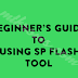 [Guide] Beginners Guide On Using SP Flash Tool