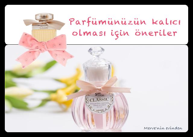 Parfümün kalıcı olması için öneriler