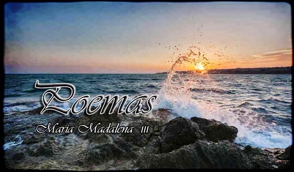 Poemas - Maria Madalena III