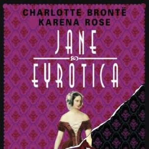 Jane Eyrotica de Charlotte Brönte & Karena Rose