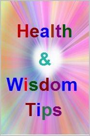 <b>Health and Wisdom Tips</b>