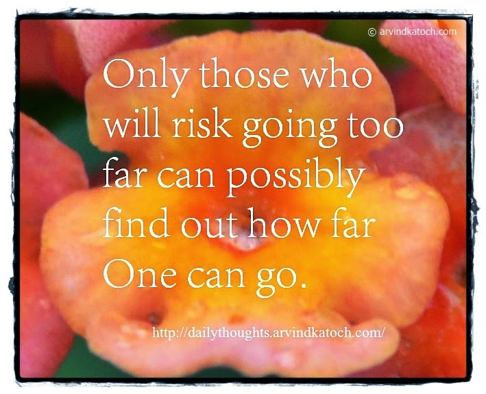risk, possibly, too far, Daily Quote, Thought,