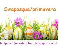 Partecipo allo swappasqua/Primavera di Fiore