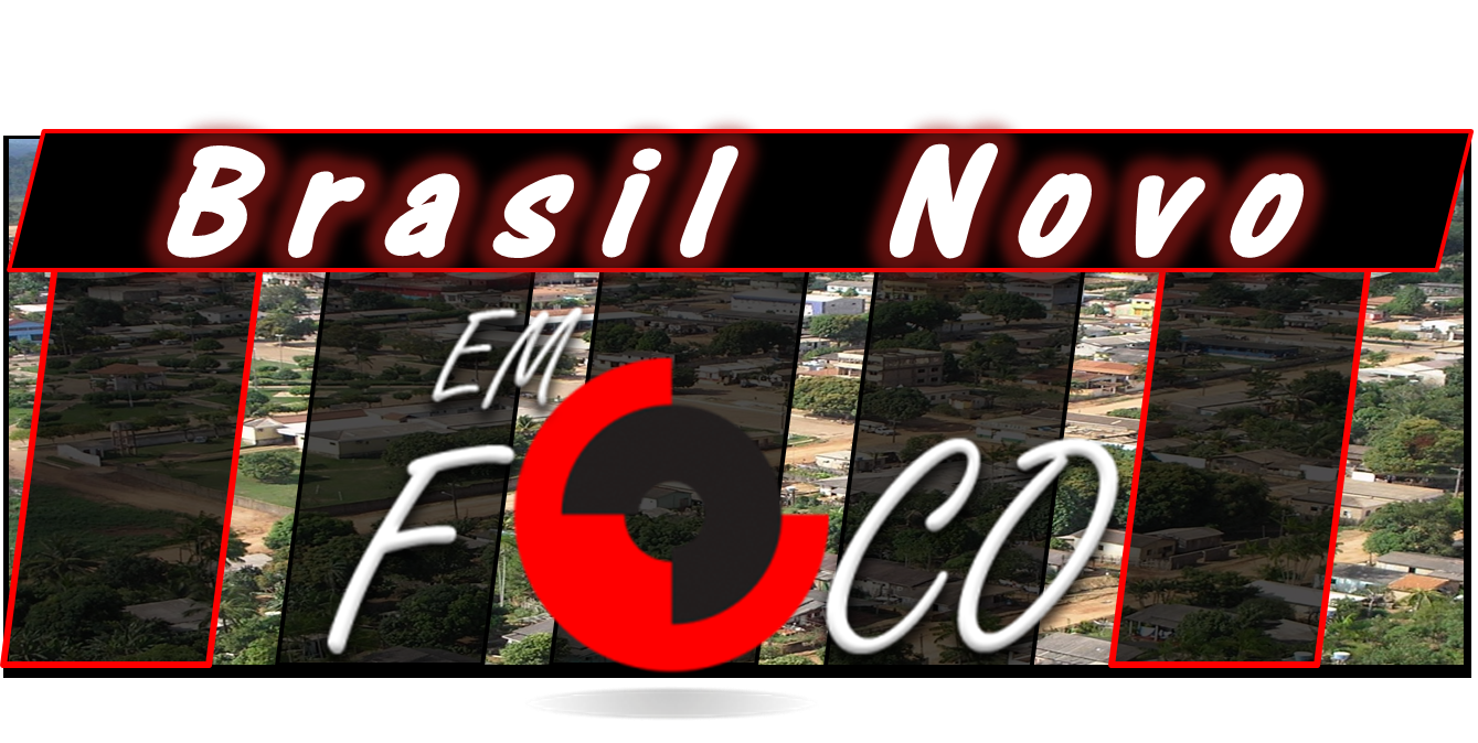 Brasil Novo em Foco