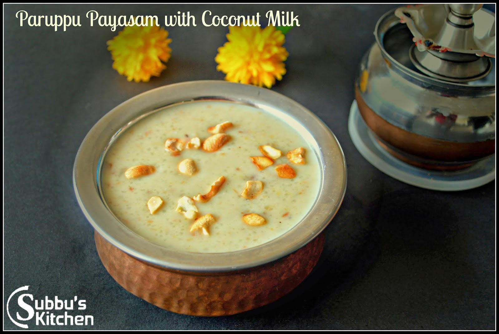 Paruppu Payasam with Cocunut Milk