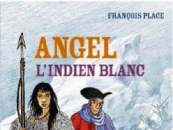 Angel l'indien blanc de François Place