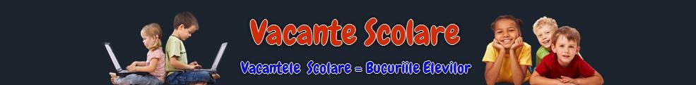Vacante Scolare 2014 - 2015