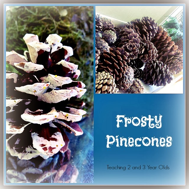 Teaching 2 and 3 Year Olds: Frosted Pinecones