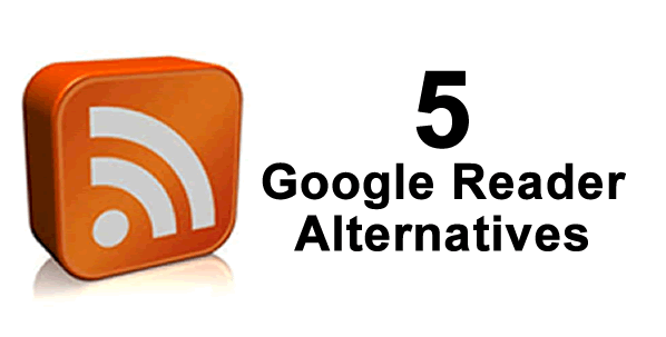 Top 5 Alternatives of Google Reader You Should Try Now