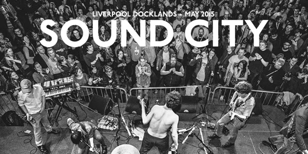 Sound City 2015 Liverpool Full Line-Up