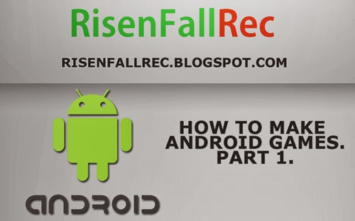How to Make Android Games Part 1