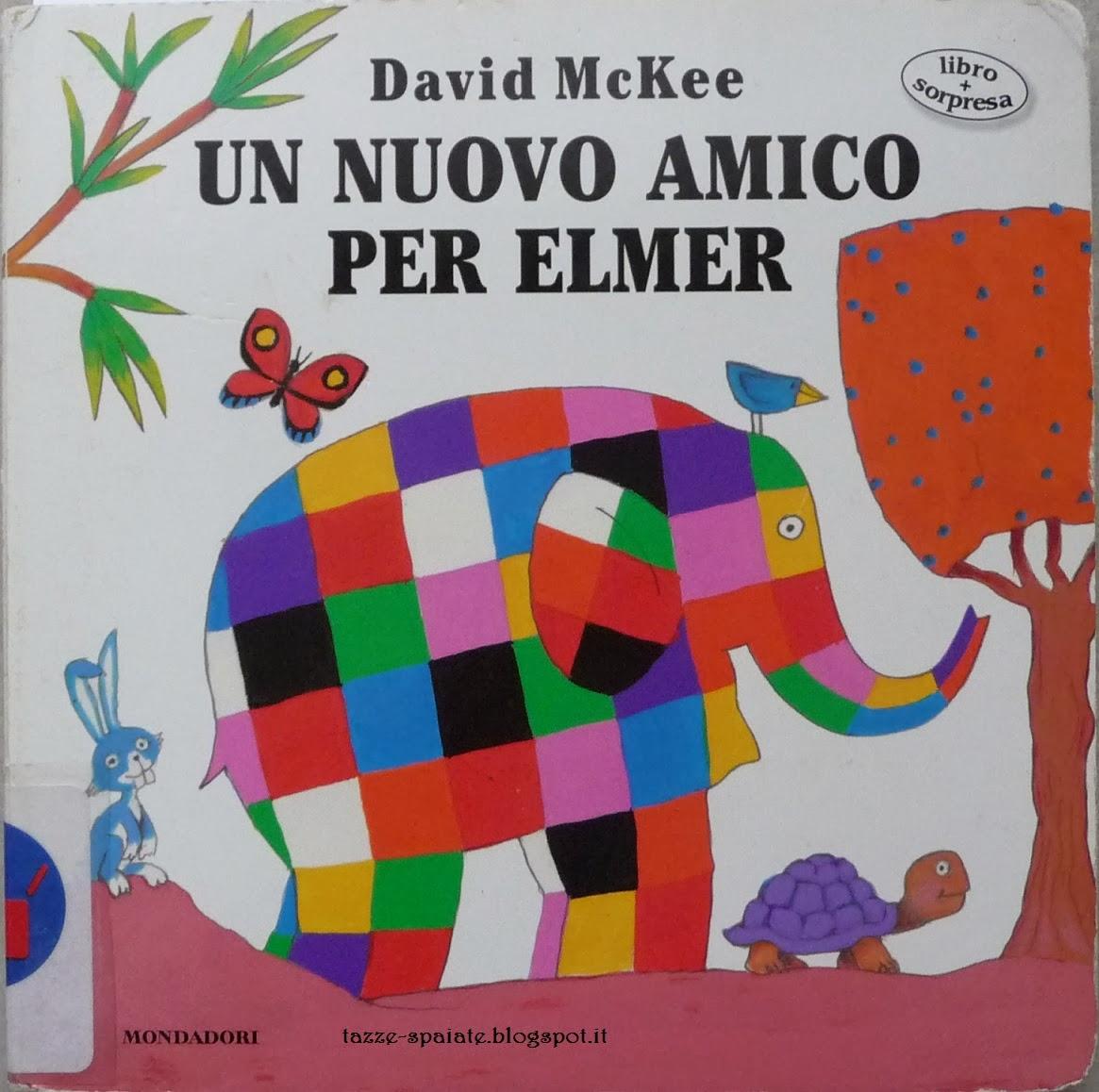 Tazze spaiate un nuovo amico per elmer david mckee for Libri in italiano