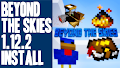 HOW TO INSTALL<br>Beyond The Skies Modpack [<b>1.12.2</b>]<br>▽