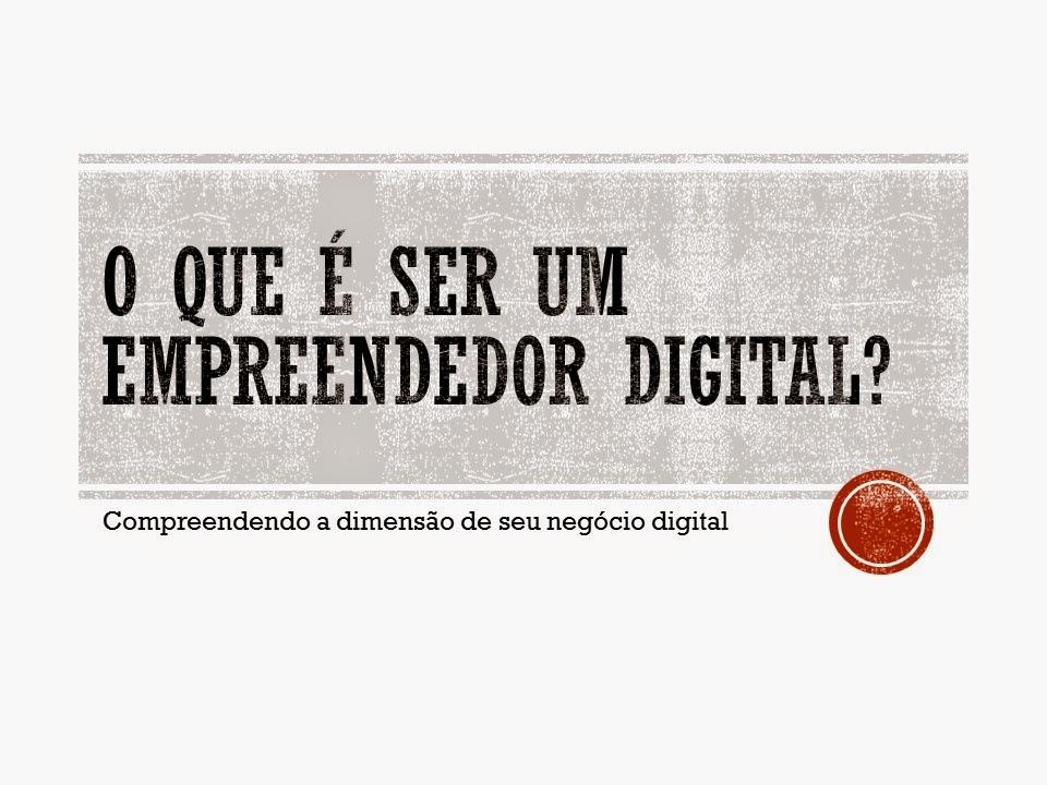 O que é ser um empreendedor digital?