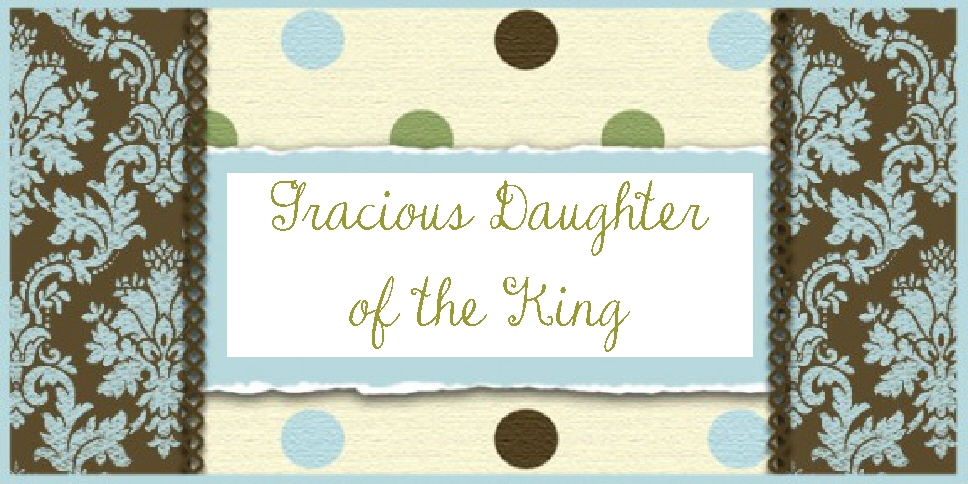 Gracious Daughter of the King