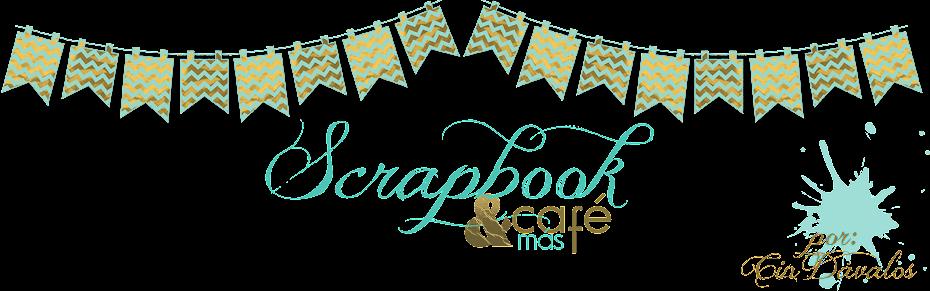 Scrapbook, Café & Más...