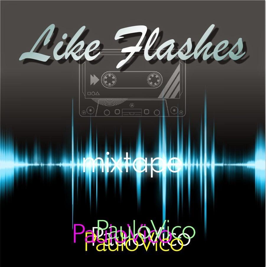DJ Paulo Vico - Like Flashes Mixtape
