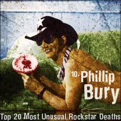 Top 20 Most Unusual Rockstar Deaths: 10. Phillip Bury
