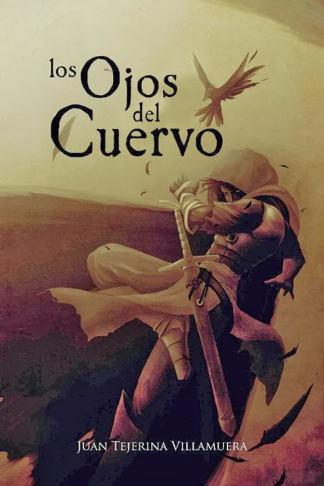 NOVELA FANTASIA - Los Ojos del Cuervo  Saga Crónicas de las Sombras #1  Juan Tejerina Villamuera (17 Febrero 2014)  Fantasía Épica, Suspense | 8 Ilustraciones |  Edición papel & ebook PORTADA