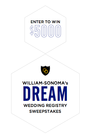 Williams-Sonoma $5,000 Dream Wedding Registry Sweepstakes | Well-Groomed