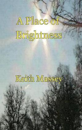 The First Novel in the Andrew Valquist Series: A Place of Brightness - Click to Begin the Adventure
