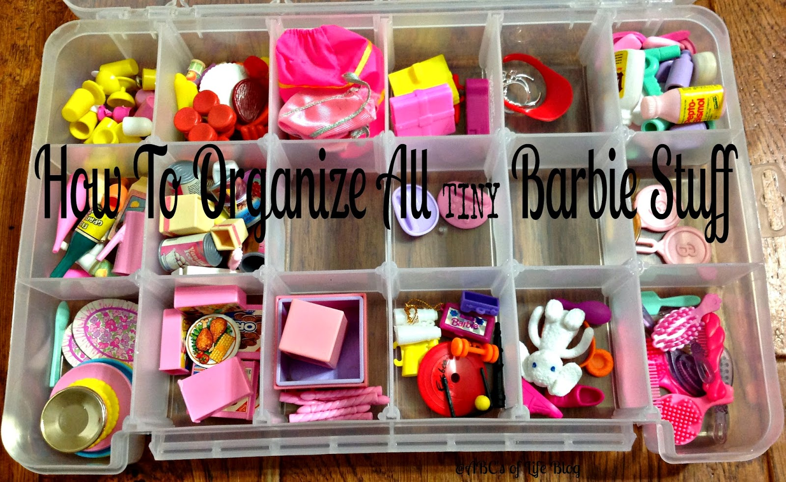 How to organize all the millions of tiny Barbie items and accessories