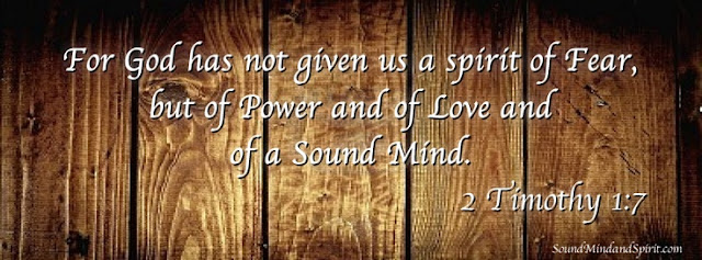 2 Timothy 1:7 - Of Sound Mind and Spirit