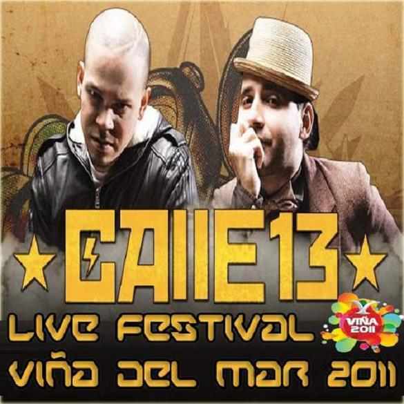 [Imagen: Calle+13+-+Live+Festival+Vi%25C3%25B1a+Del+Mar+2011.jpg]