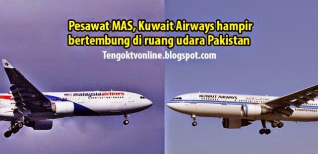 Pesawat MAS Kuwait Airways hampir bertembung di ruang udara Pakistan