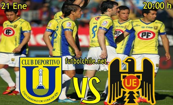 Universidad de Concepción vs Unión Española - Copa Chile - 20:00 h - 21/01/2015