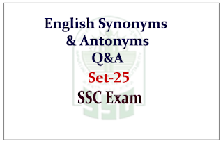 English –Synonyms and Antonyms Questions and Answer for SSC CGL Exam 2015
