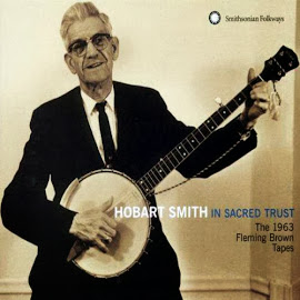 Hobart Smith – In Sacred Trust ~ The 1963 Fleming Brown Tapes (2005)