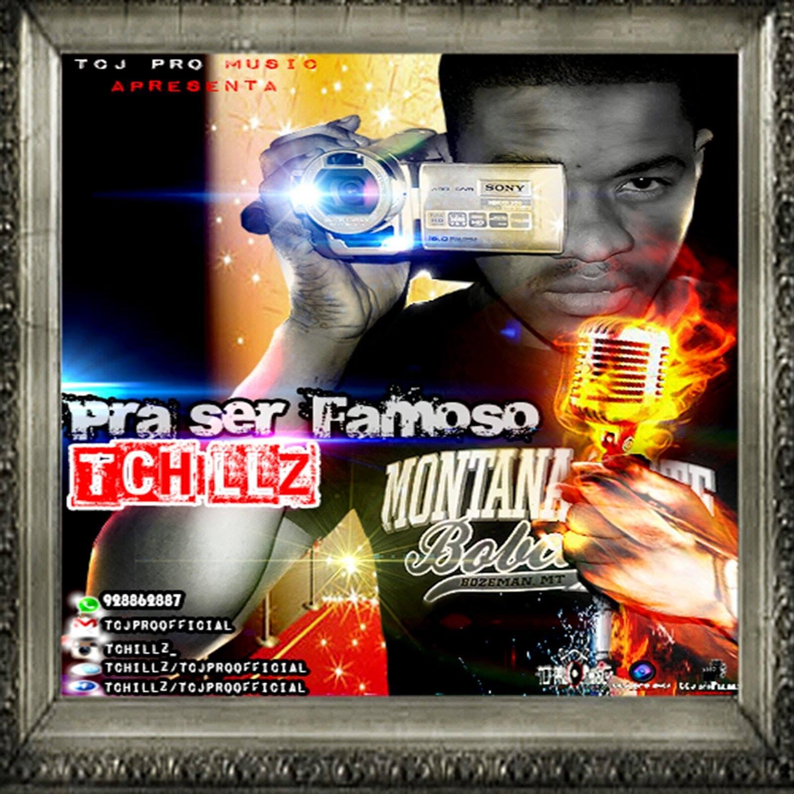 BAIXA : Tchillz - Pra ser Famoso(Download)