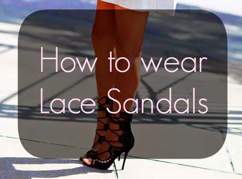 lace sandals how to wear