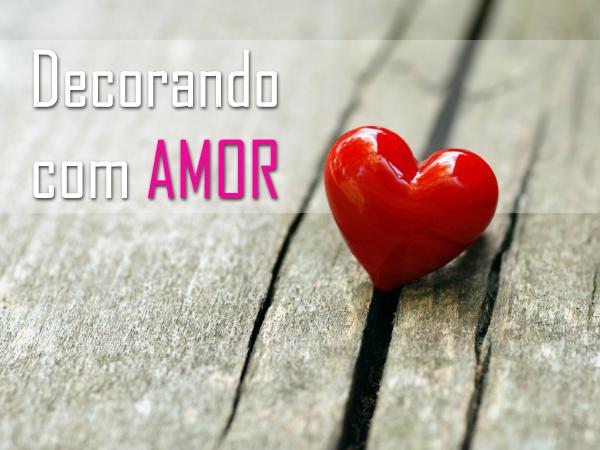 Coração Amor Dia do Namorados Decoração Home Heart Decor Ideas