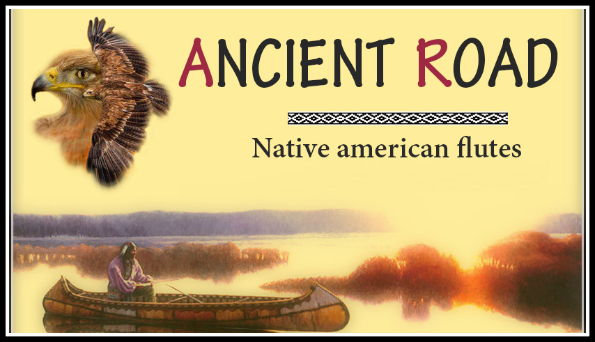Natives american flutes Ancient Road