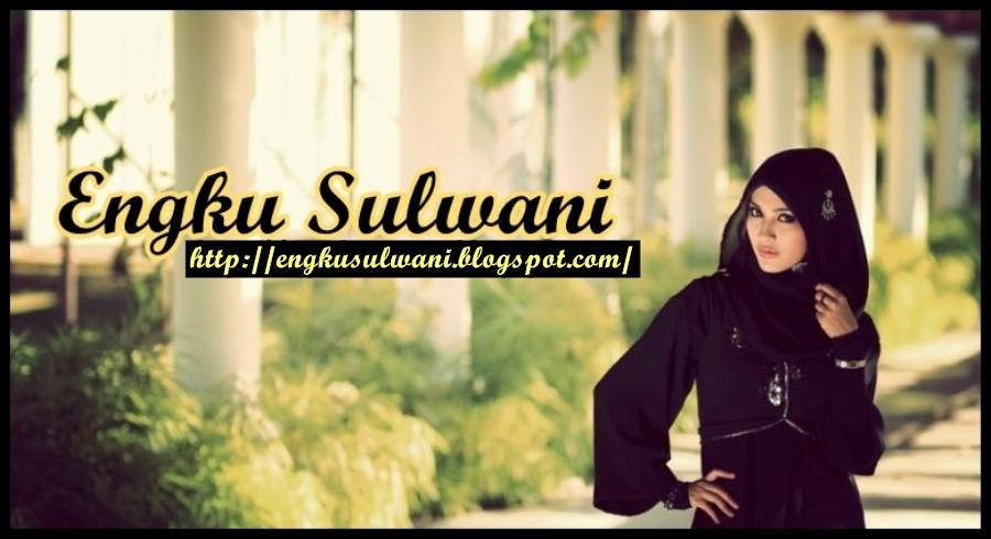 .:Engku Sulwani:.
