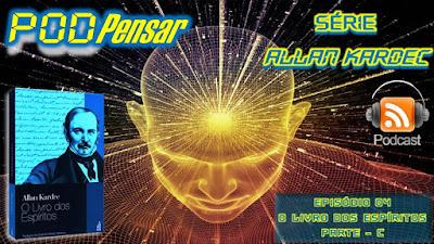 http://www.portalpensar.org/2015/10/pod-pensar-12-serie-allan-kardec.html